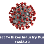 Effect To Bikes Industry Due to Covid-19