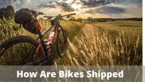 How Are Bikes Shipped