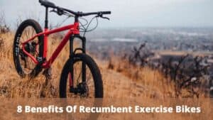 What Are The Benefits Of Recumbent Exercise Bikes