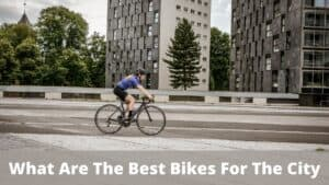 What Are The Best Bikes For The City