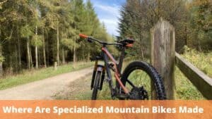 Where Are Specialized Mountain Bikes Made