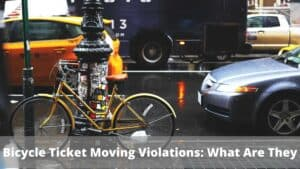 Bicycle Ticket Moving Violations What Are They