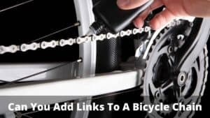 Can You Add Links To A Bicycle Chain