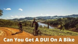 Can You Get A DUI On A Bike