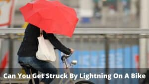 Can You Get Struck By Lightning On A Bike