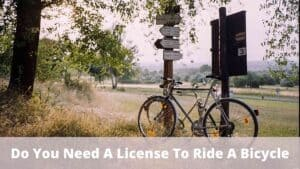 Do You Need A License To Ride A Bicycle