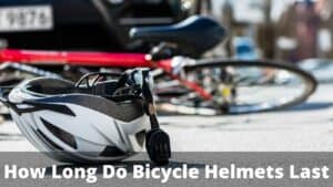 How Long Do Bicycle Helmets Last