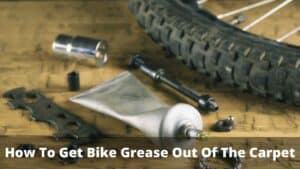 How To Get Bike Grease Out Of The Carpet