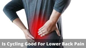 Is Cycling Good For Lower Back Pain