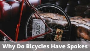 Why Do Bicycles Have Spokes